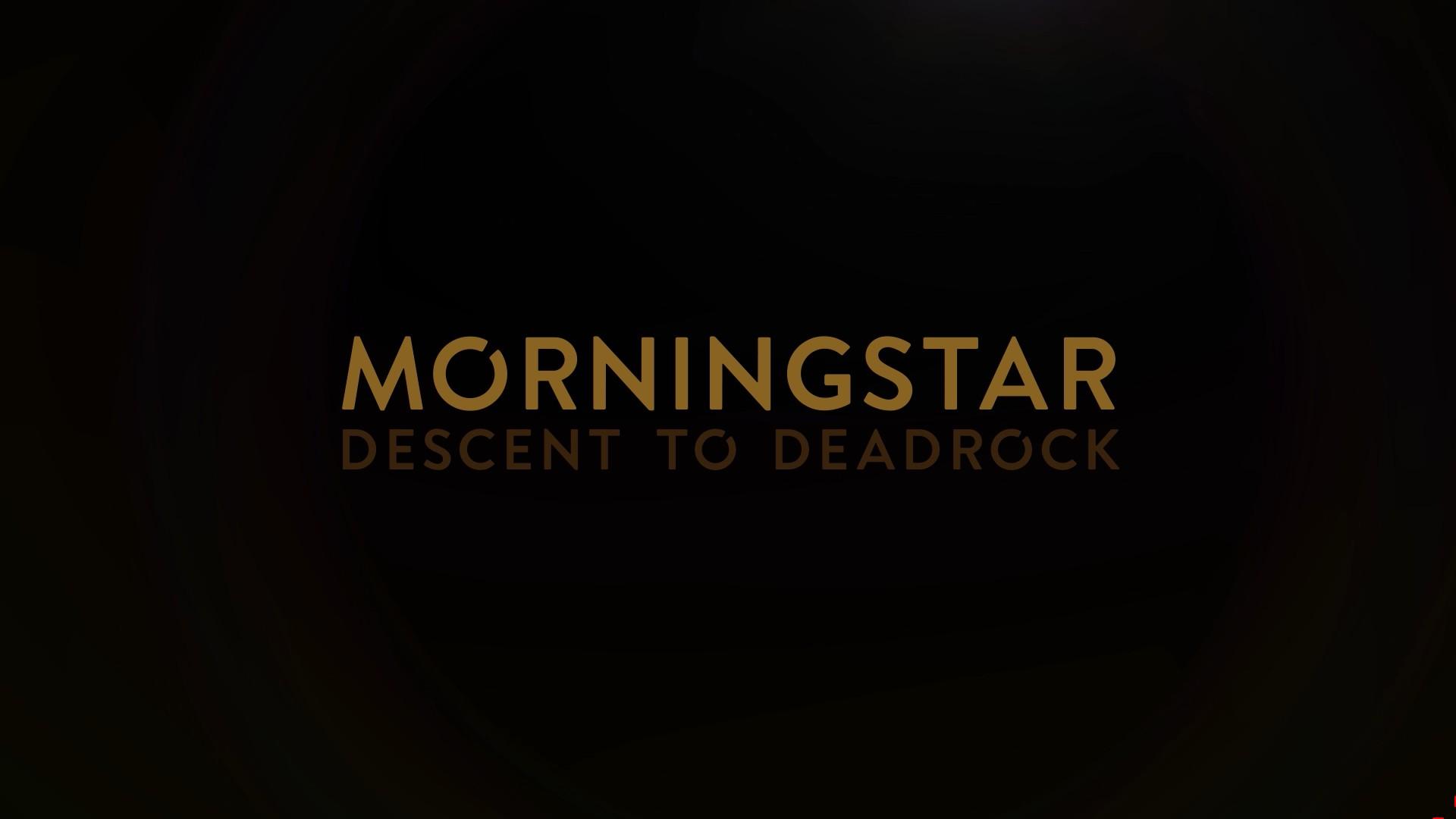 Morningstar: Descent to Deadrock